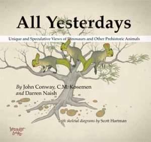 All-Yesterdays-cover-Conway-Kosemen-Naish-Hartman-Dec-2012-Darren-Naish-Tetrapod-Zoology-350-px-tiny